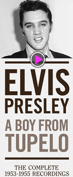 Elvis Presley: 'A Boy From Tupelo' : The Complete 1953-55 Recordings 3 CD & Book Set.