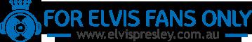 For Elvis Fans Only : Elvis Presley Official Fan Club